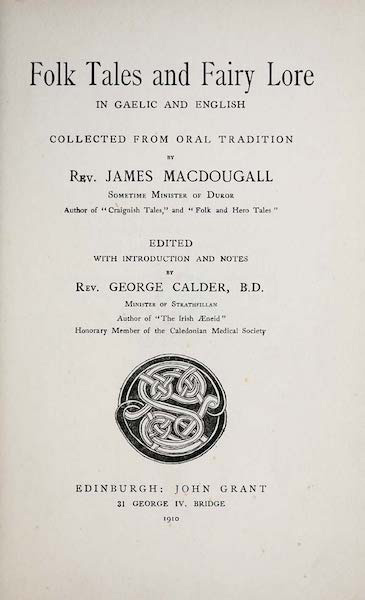 Folk Tales and Fairy Lore in Gaelic and English Collected from Oral Tradition