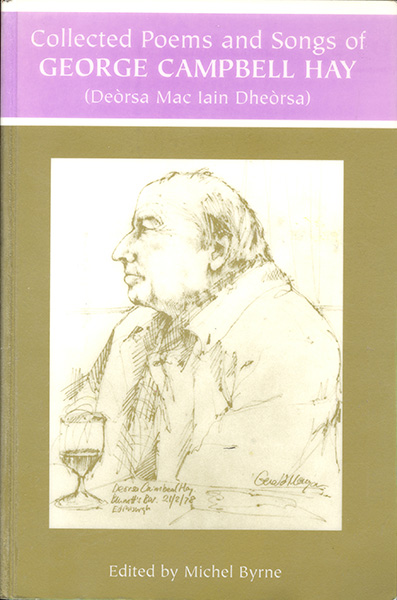 Collected Poems and Songs of George Campbell Hay (Deòrsa Mac Iain Dheòrsa)