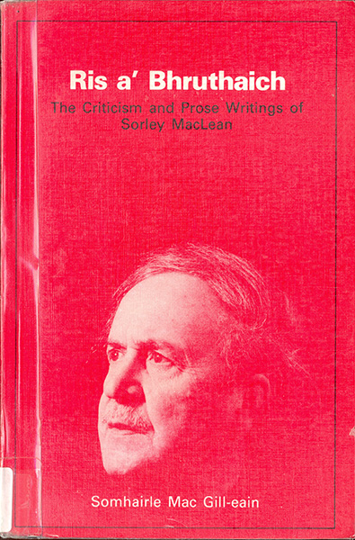 Ris a' bhruthaich / criticism and prose writings of Sorley MacLean
