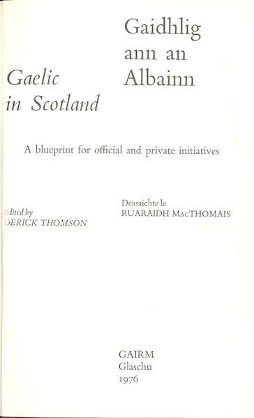 Gàidhlig ann an Albainn (Gaelic in Scotland, A blueprint for official and private initiatives)
