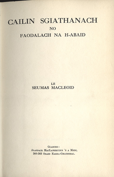 Cailin Sgiathanach no Faodalach na h-Abaid (A Maid of Skye or The Foundling of the Abbey)