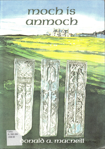Moch is Anmoch, the Gaelic poetry of Donald A. MacNeill and other Colonsay bards.